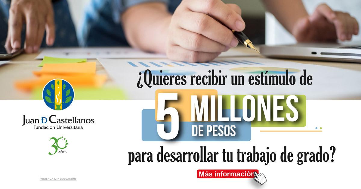 ¿Quieres recibir un estímulo de 5 millones de pesos para desarrollar tu trabajo de grado?